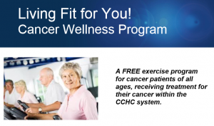 Living Fit Cancer Wellness Program (CCHC)